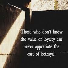 loyalty-betrayal-quote