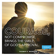 couragenotcompromisethomas-s-monson