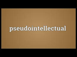 pseudo-intellectual