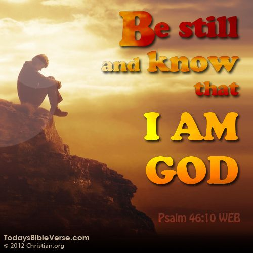 be still, know I am God