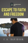 escape to faith and freedom YA novel