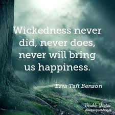 quote-wickedness not happiness